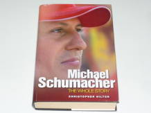 Michael Schumacher .The Whole Story (Hilton 2006)